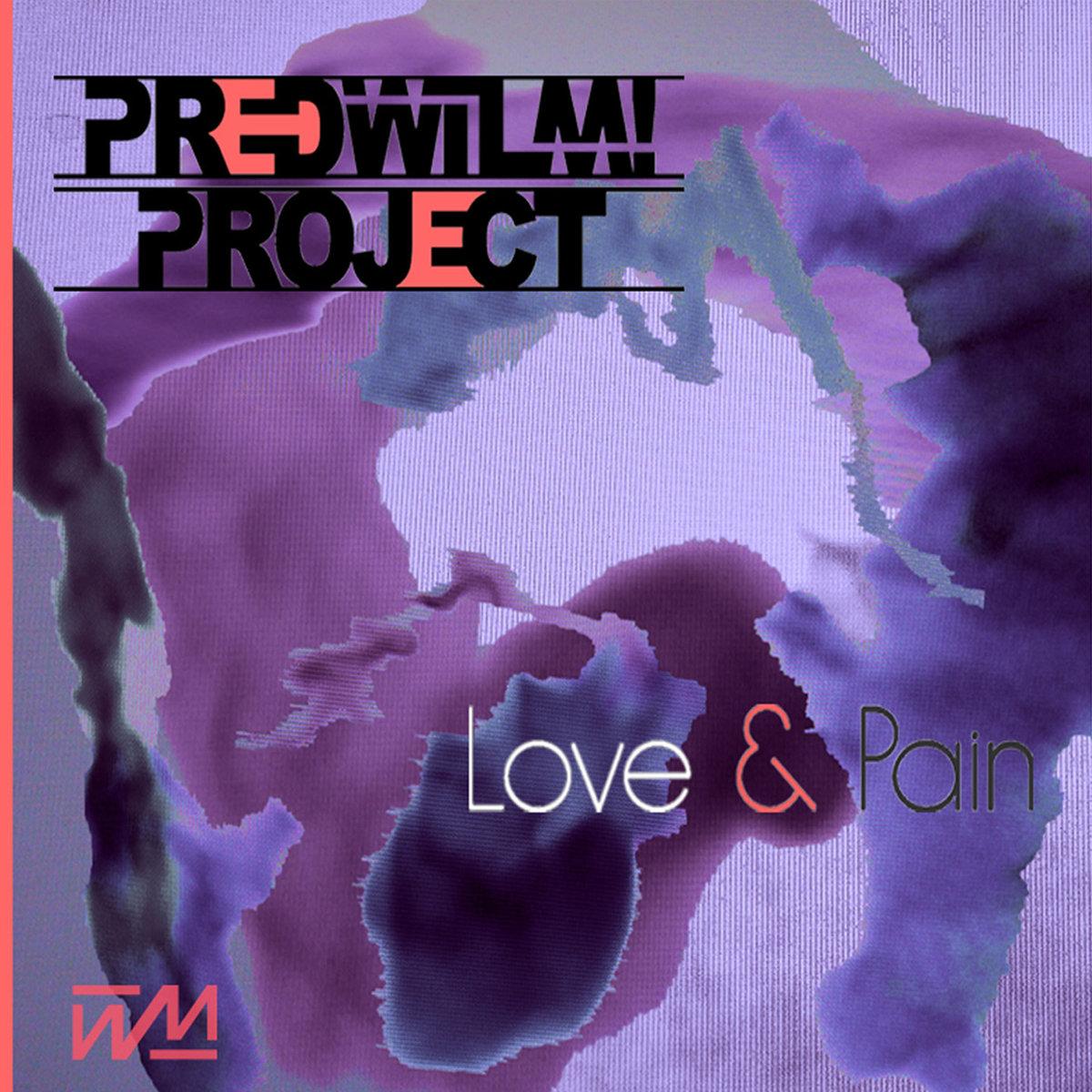 love pain nouvel album de predwilm project electro reims plate forme des musiques. Black Bedroom Furniture Sets. Home Design Ideas